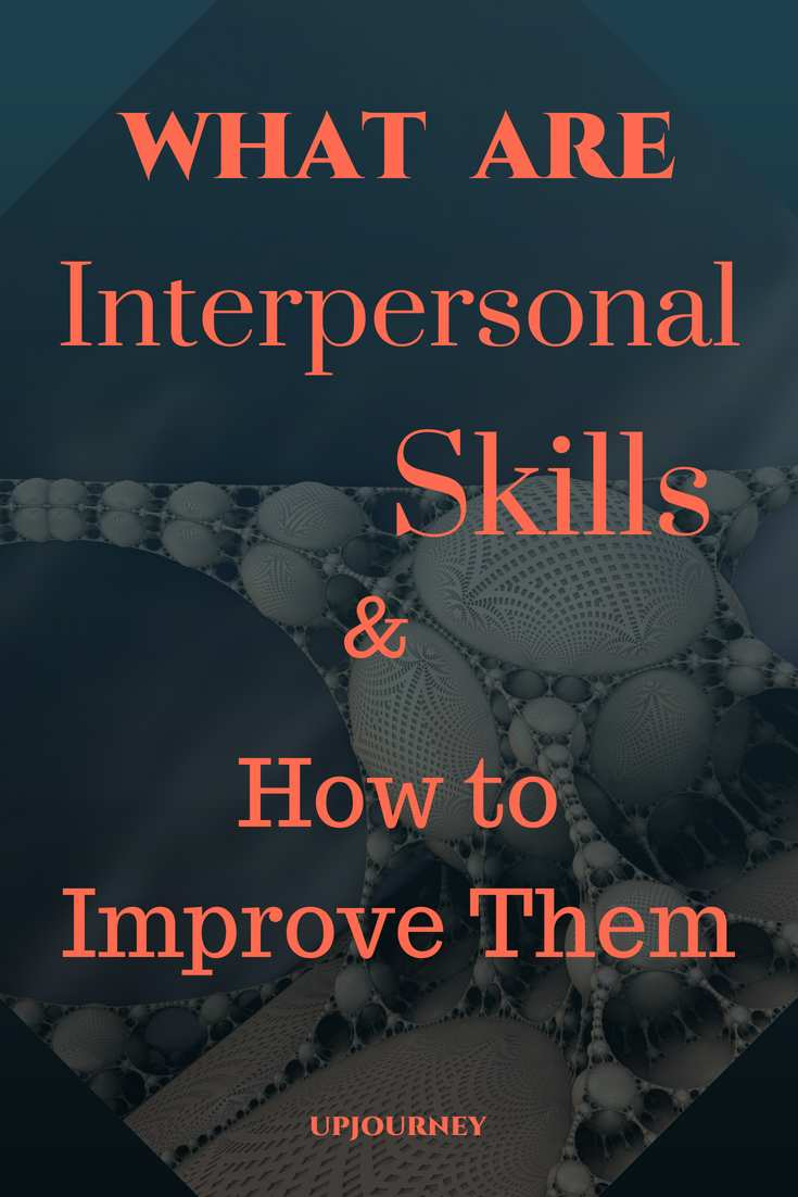 Interpersonal skills list: collaborate, negotiate, listen, and 6 more. The good news is that all these characteristics and traits are things that you can learn no matter your background, age, social status today and even level of intelligence or physical appearance.