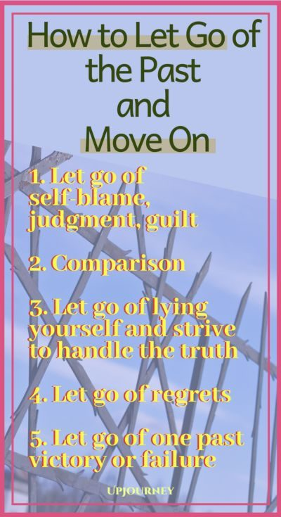 How to Let Go of The Past and Moving On
