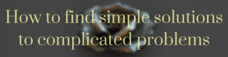Simple solutions to complex problems
