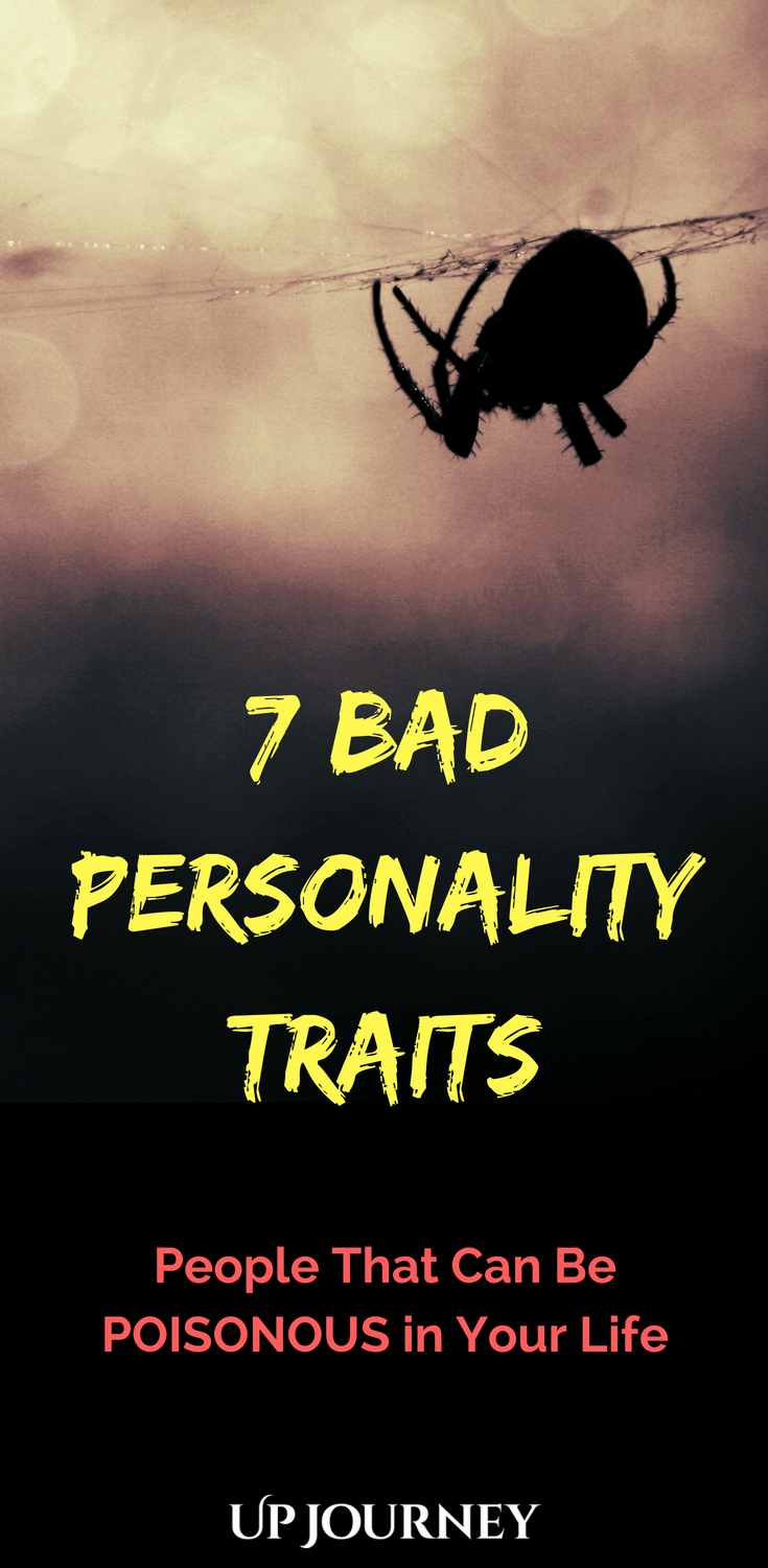 Discover 7 Bad Personality Traits, people that can be poisonous in your life and drag you down. Find out how to avoid falling into their traps and what lessons can you learn from these seven bad personality traits and improve even more your positive character.