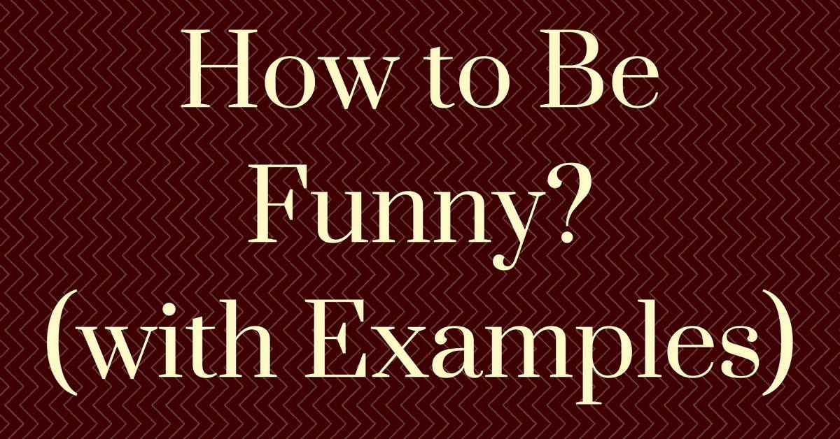 how to be funny with examples