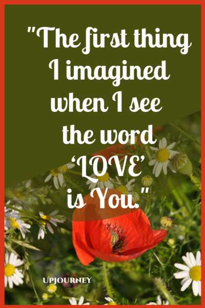 The first thing I imagined when I saw the word 'love' is you. #quotes #cute #love #heart #relationship