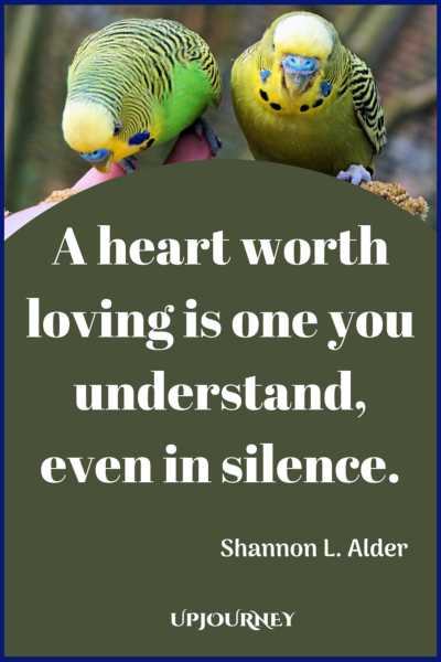 A heart worth loving is one you understand, even in silence. – Shannon L. Alder #quotes #soulmate #love #relationships