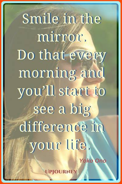 Smile in the mirror. Do that every morning and you'll start to see a big difference in your life. – Yoko Ono #quotes #morning #inspirational