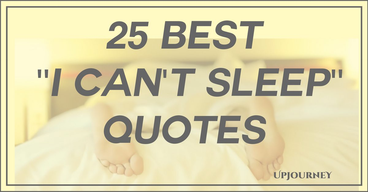 25 Best I Can't Sleep Quotes (in 2018