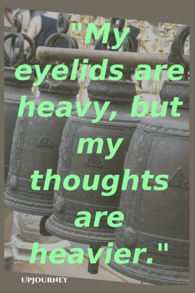 My eyelids are heavy, but my thoughts are heavier. #quotes #insomnia #sleep #tired