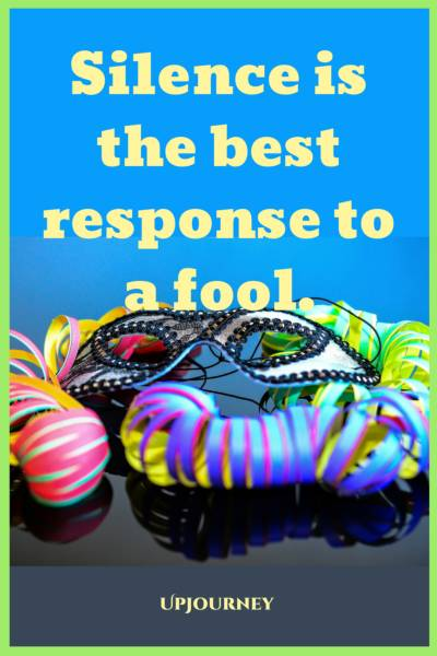 Silence is the best response to a fool. #quotes #silence #peace