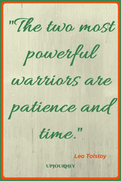 The two most powerful warriors are patience and time. - Leo Tolstoy #quotes #warrior #strength #inspirational #motivational