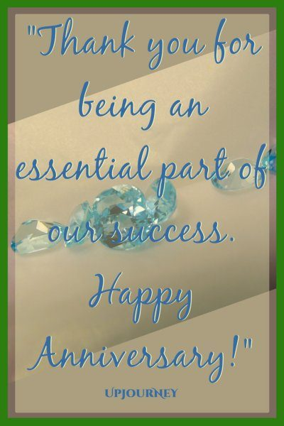 Image of: Pictures Thank You For Being An Essential Part Of Our Success Happy Anniversary Quotes Sweety Text Messages 50 happy Work Anniversary Quotes