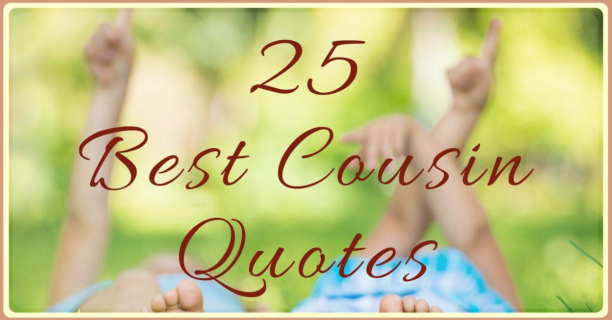 BEST] 60 Cousin Quotes Best Cousin Quotes