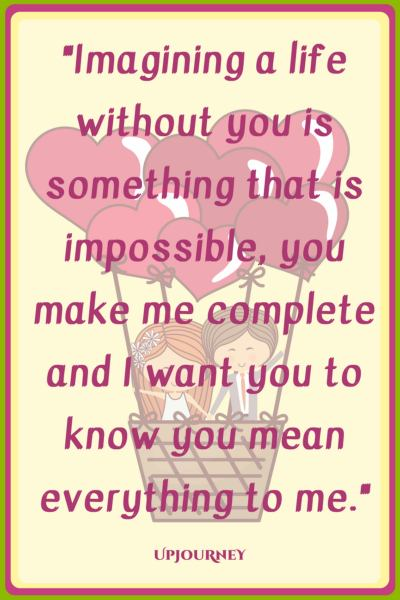 Imagining a life without you is something that is impossible, you make me complete and I want you to know you mean everything to me. #quotes #love #relationship #romance