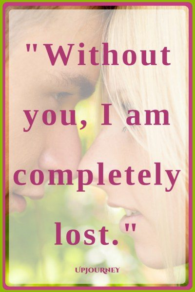 Without you, I am completely lost. #quotes #love #relationship #romance