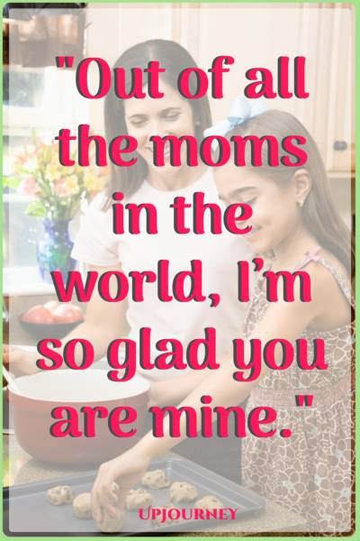 Quotes For Moms | 100 Most Inspirational Mother Daughter Quotes