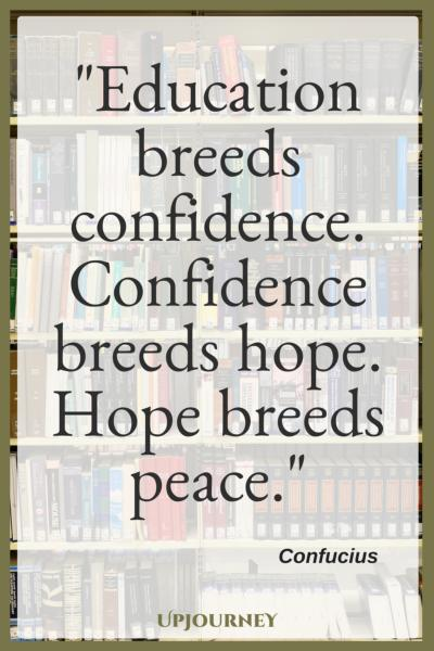 Education breeds confidence. Confidence breeds hope. Hope breeds peace. - Confucius #quotes #teacher #inspirational #education