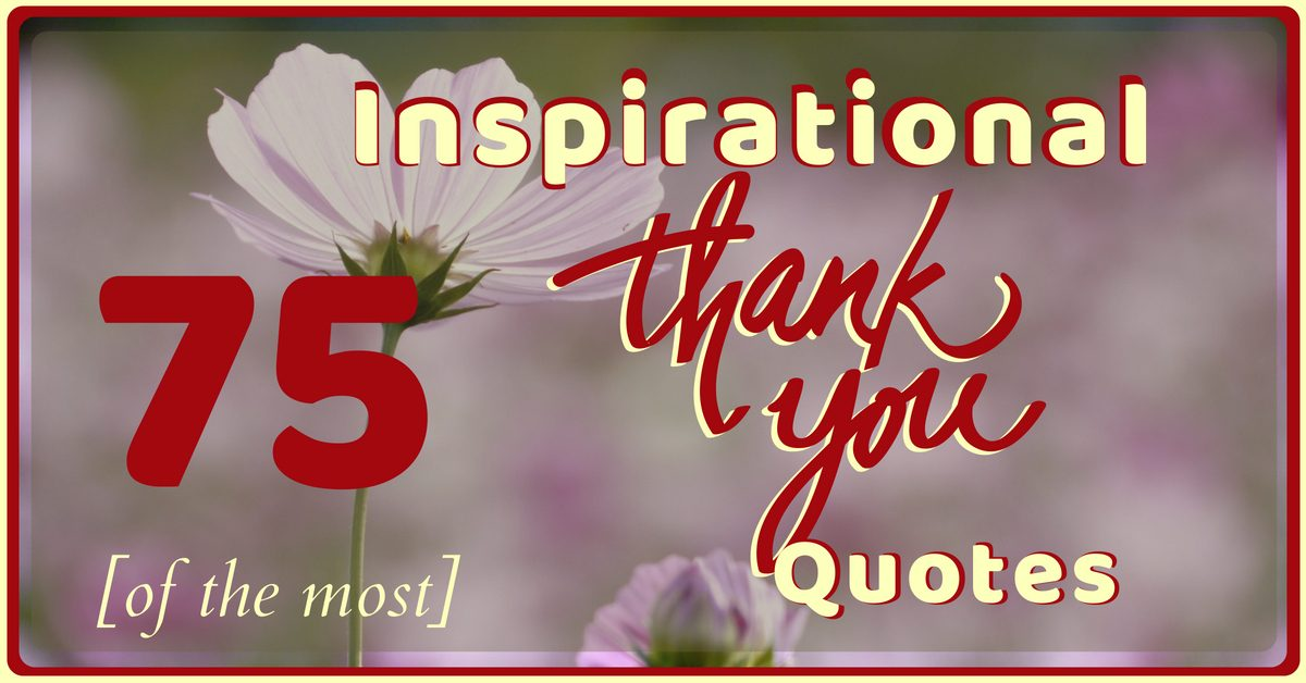 75 most inspirational thank you quotes upjourney