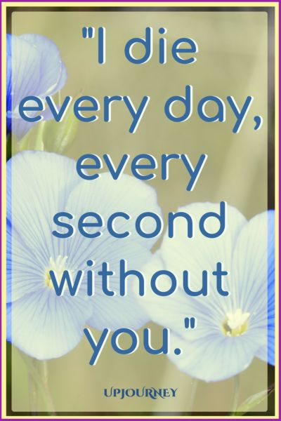I die every day, every second without you. #quotes #relationship #love #missingyou