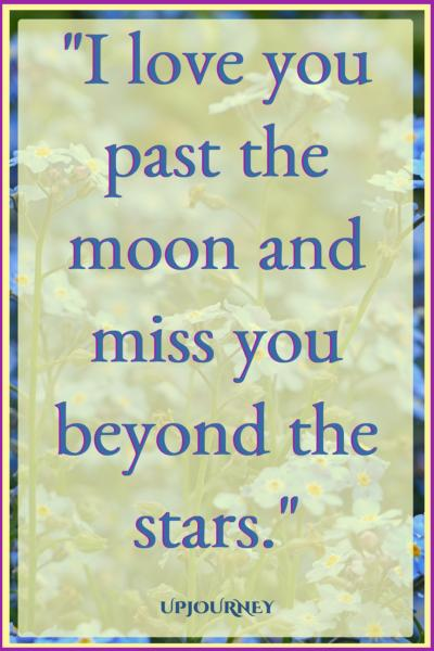 I love you past the moon and miss you beyond the stars. #quotes #relationship #love #missingyou