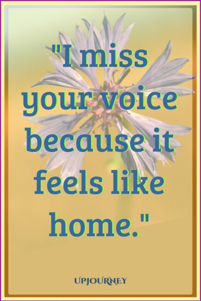 I miss your voice because it feels like home. #quotes #relationship #love #missingyou