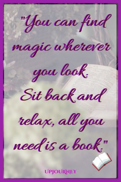 You can find magic wherever you look. Sit back and relax, all you need is a book. #quotes #DrSeuss #books #author #storytelling