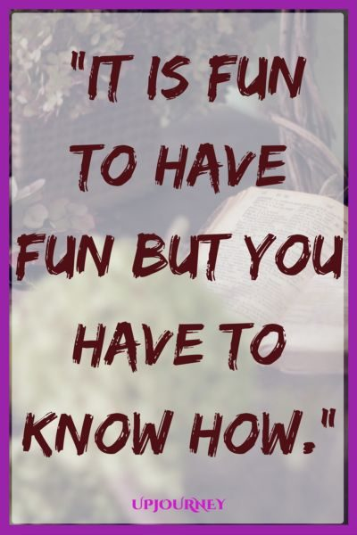 It is fun to have fun but you have to know how. #quotes #DrSeuss #books #author #storytelling