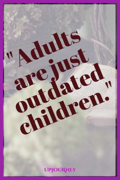 Adults are just outdated children. #quotes #DrSeuss #books #author #storytelling