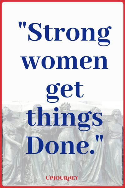 Strong women get things done. #quotes #feminist #women #woman #strength