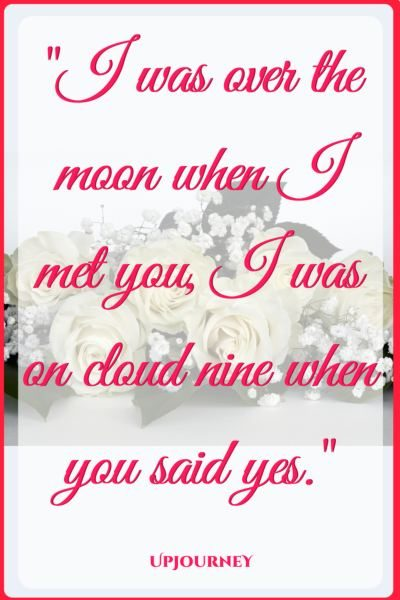 I was over the moon when I met you, I was on cloud nine when you said yes. #quotes #love #romantic #relationship