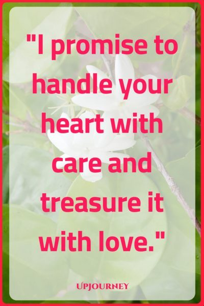 I promise to handle your heart with care and treasure it with love. #quotes #love #romantic #relationship