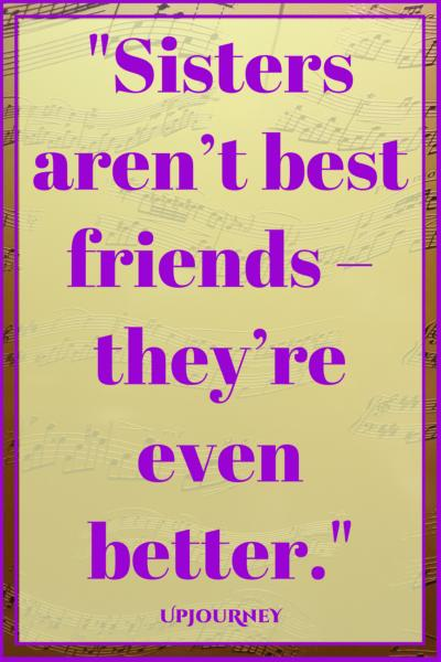 Sisters aren't best friends – they're even better. #quotes #sister #sibling #love
