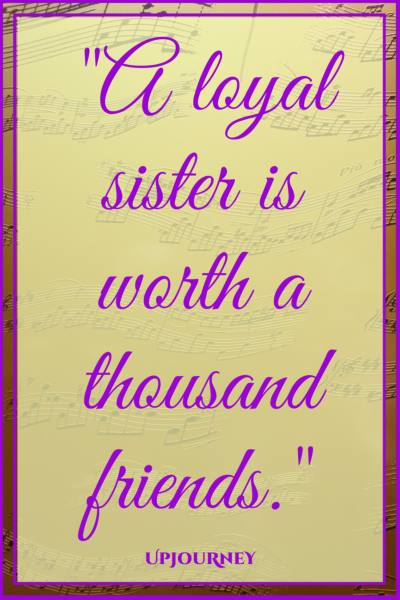 A loyal sister is worth a thousand friends. #quotes #sister #sibling #love