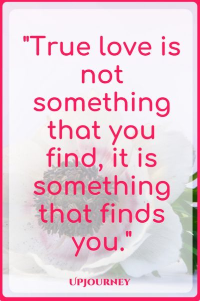 True love is not something that you find, it is something that finds you. #quotes #truelove #love #destiny