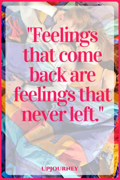 Feelings that come back are feelings that never left. #quotes #truelove #love #destiny