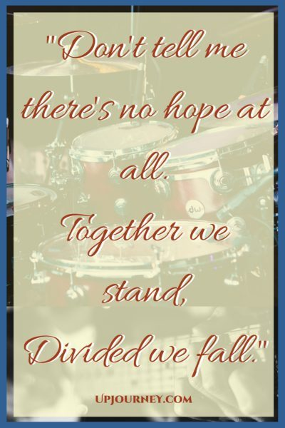 Don't tell me there's no hope at all. Together we stand, Divided we fall. #quotes #PinkFloyd #music