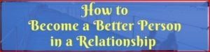 Become a Better Person in a Relationship Cover