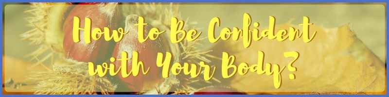 How To Be Confident With Your Body Cover