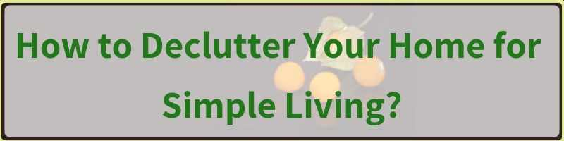 How To Declutter Your Home For Simple Living Cover
