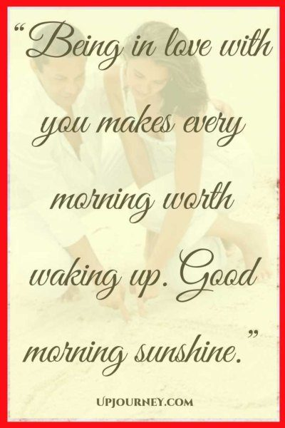 Being in love with you makes every morning worth waking up. Good morning sunshine. #quotes #sweet #cute #goodmorning #love