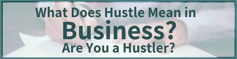 What Does Hustle Mean In Business Are You A Hustler Cover
