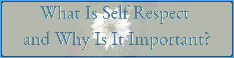 What Is Self Respect and Why Is It Important Cover