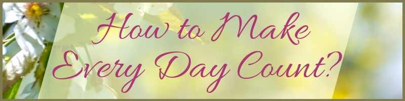 How To Make Every Day Count Cover