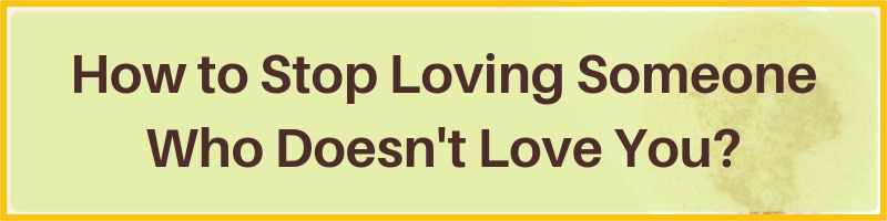 How To stop Loving Someone Who Doesn't Love You Cover