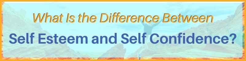 What Is The Difference Between Self-Esteem And Self-Confidence Cover