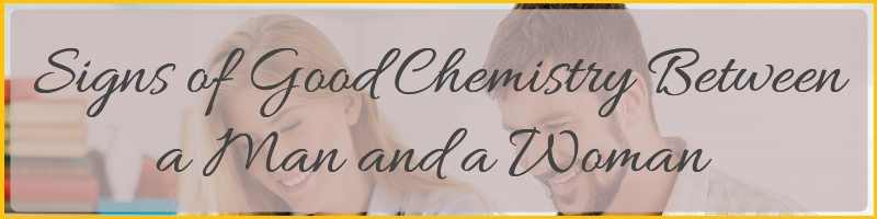 Signs Of Chemistry Between Man And Woman Cover