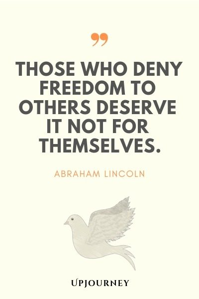 Those who deny freedom to others deserve it not for themselves - Abraham Lincoln. #quotes #freedom