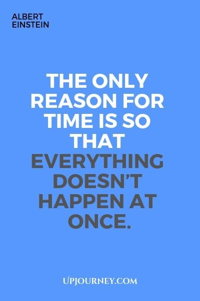 The only reason for time is so that everything doesn't happen at once - Albert Einstein. #quotes #time