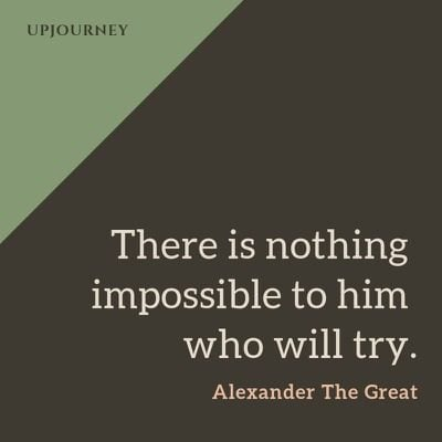 There is nothing impossible to him who will try - Alexander The Great. #quotes #success #nothing #impossible #wil #try