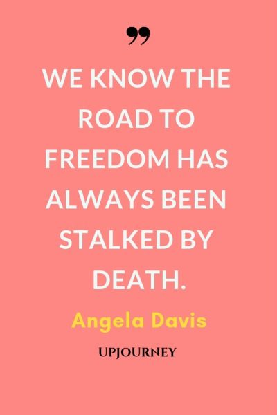 We know the road to freedom has always been stalked by death - Angela Davis. #quotes #freedom #road #death