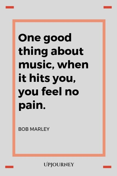 One good thing about music, when it hits you, you feel no pain - Bob Marley. #quotes #music #pain