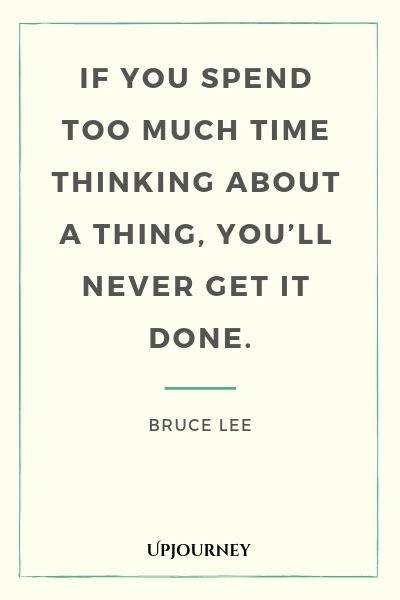 If you spend too much time thinking about a thing, you'll never get it done - Bruce Lee. #quotes #learning