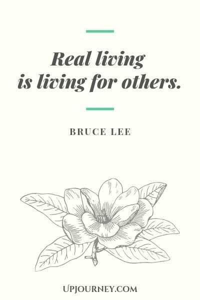 Real living is living for others - Bruce Lee. #quotes #life